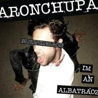 ARON CHUPA - I'm An Albatraoz