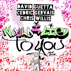 David GUETTA - Would I Lie To You