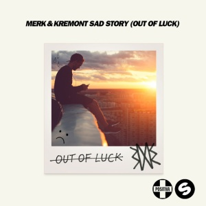 MERK - Sad Story (Out Of Luck)