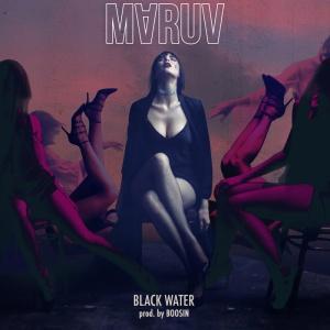 MARUV - Black Water