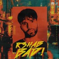 R3HAB - BAD!