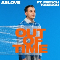 ASLOVE & French TOBACCO - Out Of Time