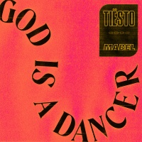 TIESTO & MABEL - God Is A Dancer