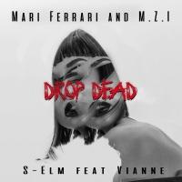 Mari FERRARI & M.Z.I & S-ELM & VIANNE - Drop Dead