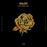 RALOV - La Dee Da