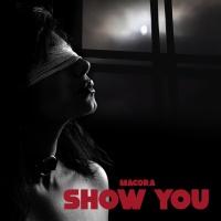 MACORA - Show You