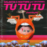 GALANTIS - Tu Tu Tu (That's Why We)