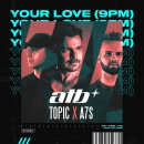 ATB - Your Love (9 PM)