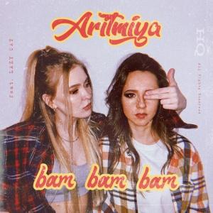 ARITMIYA - Bam Bam Bam