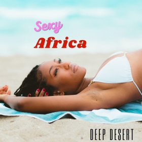 DEEP DESERT - Sexy Africa