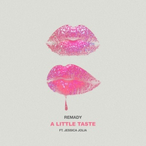 REMADY - A Little Taste
